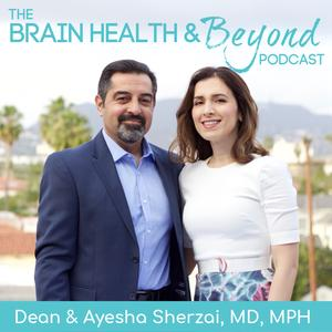 Best Science Podcasts (2019): Brain Health and Beyond with Team Sherzai, MD