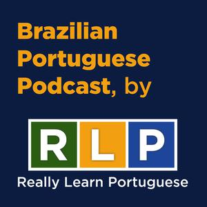 Best Language Learning Podcasts (2019): Brazilian Portuguese Podcast, by RLP