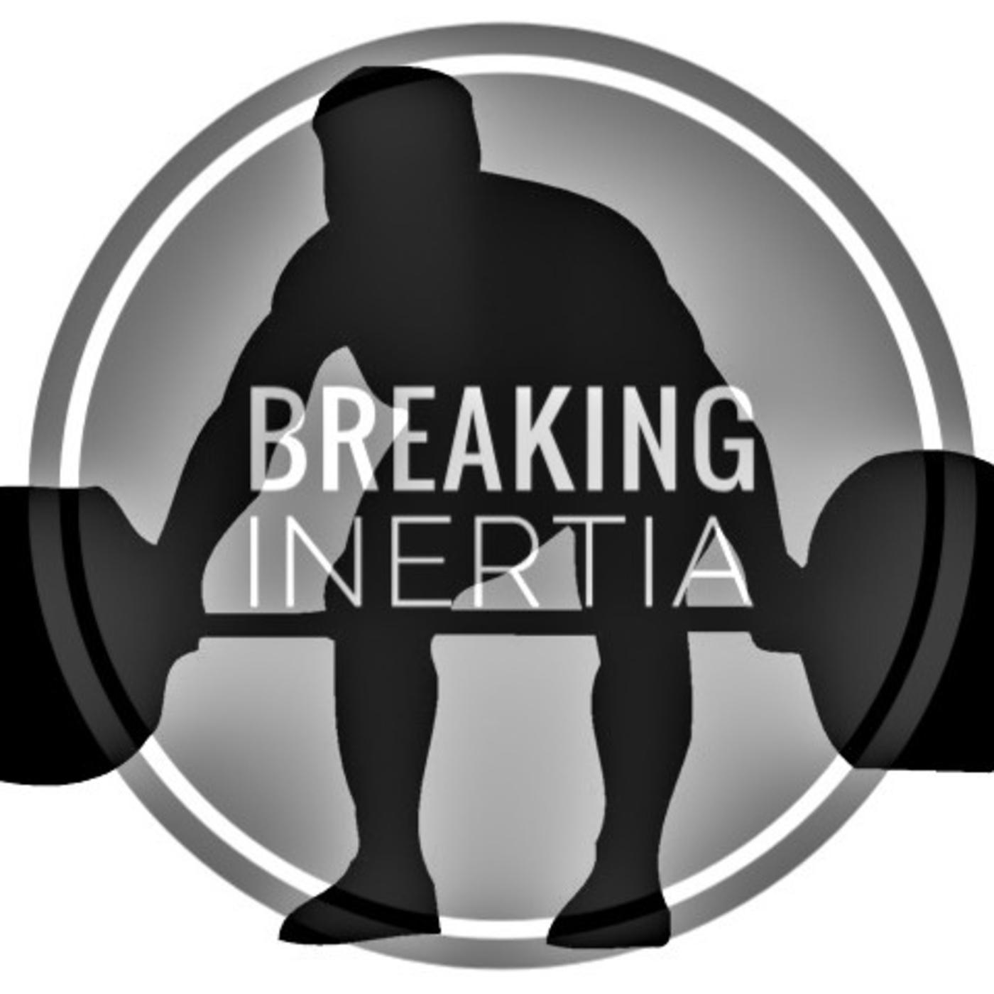 Image result for Breaking Inertia Podcast