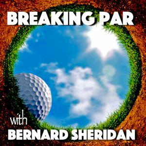 Breaking Par with Bernard Sheridan