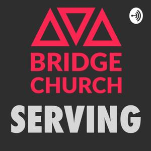 Bridge Church Serving