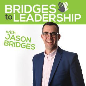 Best Management & Marketing Podcasts (2019): Bridges to Leadership