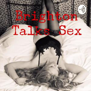 Brighton Talks Sex ~ The Sex Education We Never Had At School.