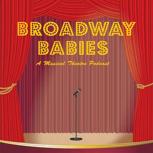 Broadway Babies: A Musical Theatre Podcast