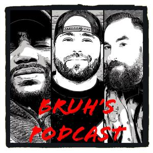 Bruhs Podcast