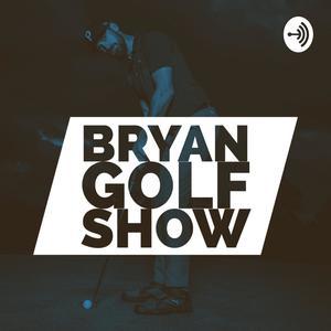 Best Golf Podcasts (2019): Bryan Golf Show