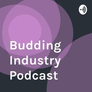 Budding Industry Podcast