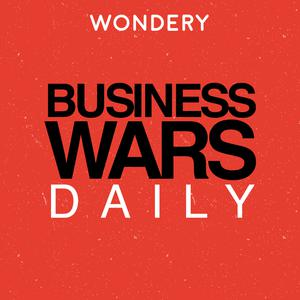 Best Daily News Podcasts (2019): Business Wars Daily