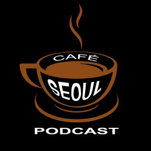 Best Places & Travel Podcasts (2019): Cafe Seoul: Expat Life in Korea