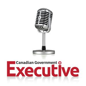 Best National Podcasts (2019): Canadian Government Executive Radio