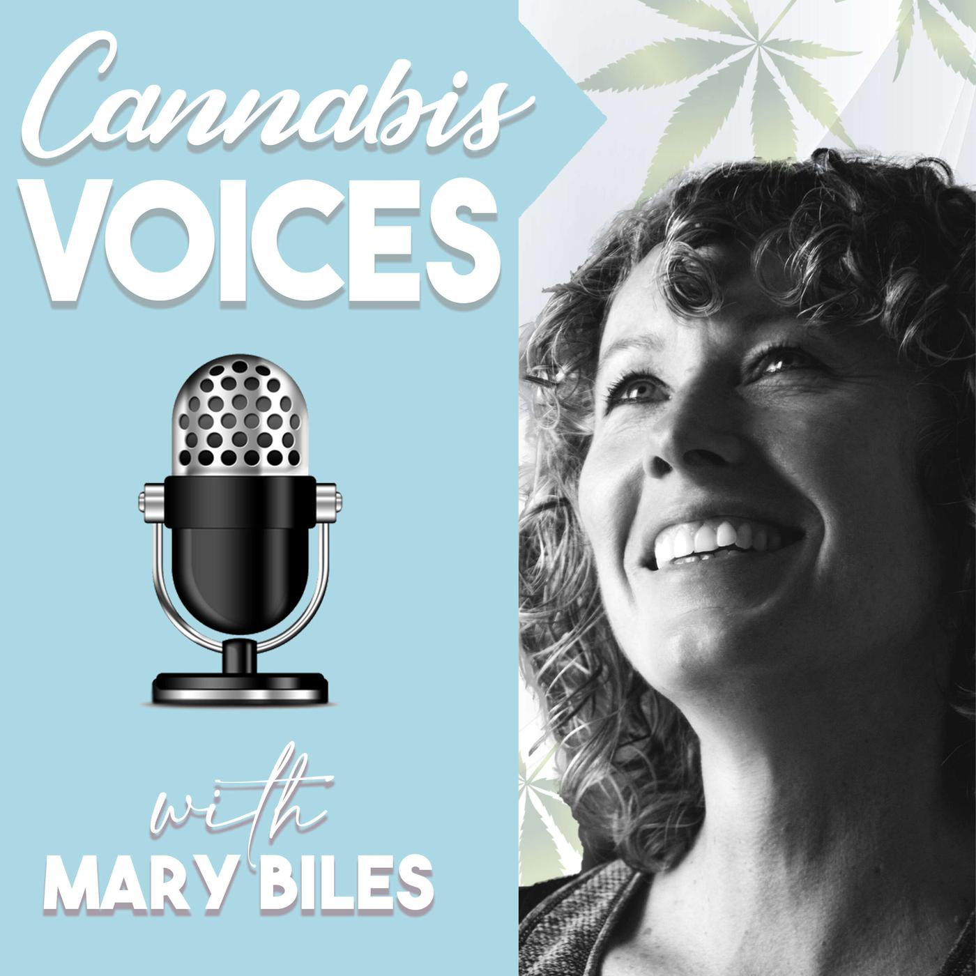 Cannabis Voices Podcast Mary Biles Listen Notes