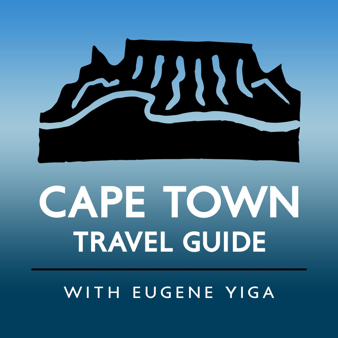 Cape Town Travel Guide (podcast) - Eugene Yiga   Listen Notes