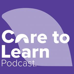 Care to Learn Podcast
