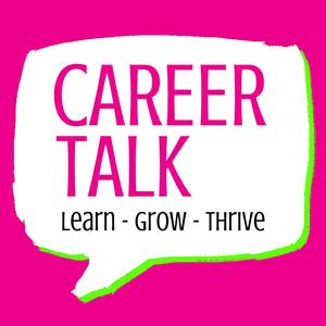 Career Talk: Learn - Grow - Thrive