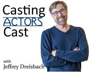 Best Performing Arts Podcasts (2019): Casting Actors Cast