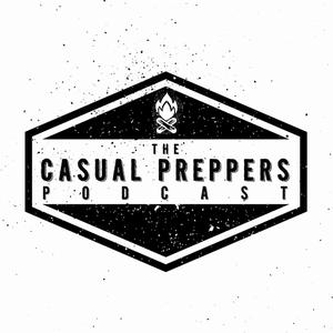 Casual Preppers Podcast - Prepping, Survival, Entertainment.