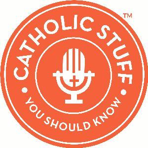 Catholic Stuff You Should Know