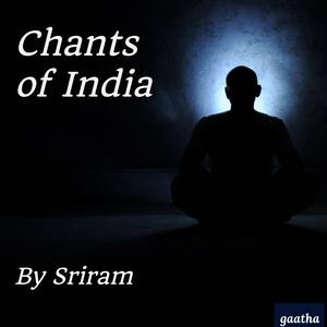 Best Hinduism Podcasts (2019): Chants of India by Sriram