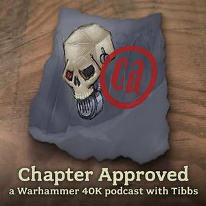 Best Other Games Podcasts (2019): Chapter Approved - a Warhammer 40K podcast.