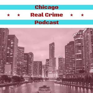 Chicago Real Crime Podcast