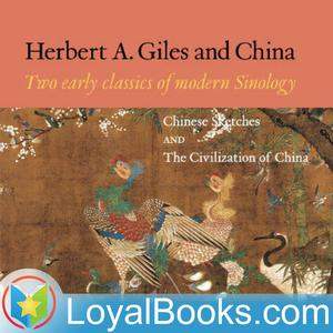 Best Chinese History Podcasts (2019): China and the Chinese by Herbert Allen Giles
