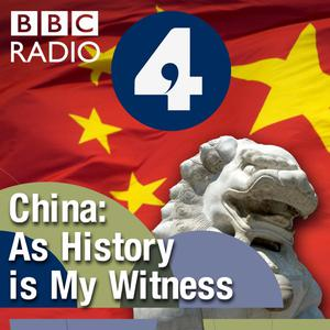 Best Chinese History Podcasts (2019): China: As History Is My Witness