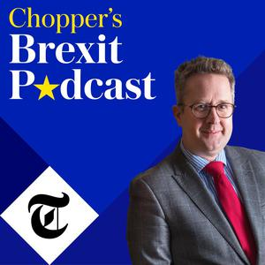 Chopper's Brexit Podcast