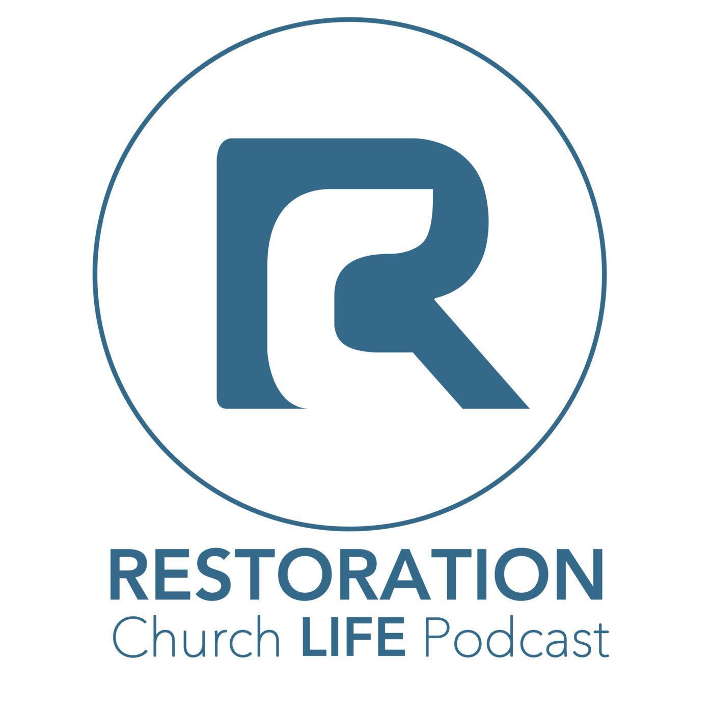 Church Life Podcast - Restoration Church | Listen Notes