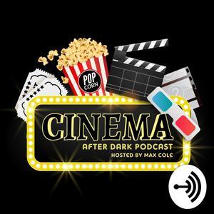 Cinema After Dark Podcast