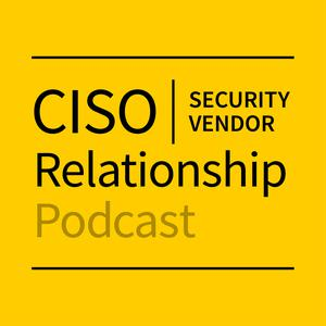 Best Technology Podcasts (2019): CISO-Security Vendor Relationship Podcast