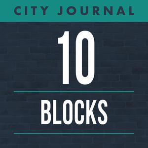 Best Government Podcasts (2019): City Journal's 10 Blocks