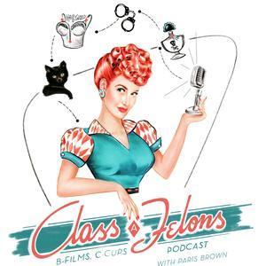 Class A Felons, B-Films, C-Cups
