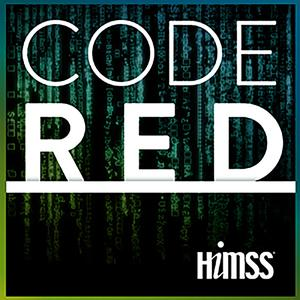 Code Red: HIMSS' Cybersecurity Podcast