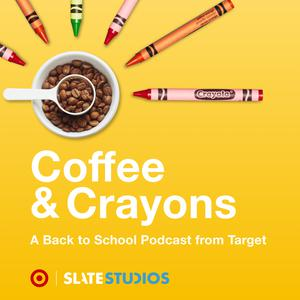 Coffee and Crayons: A Podcast Navigating The Highs and Lows of Back to School Time