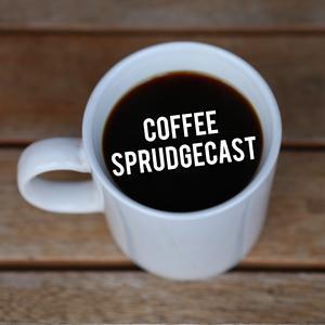 Coffee Sprudgecast