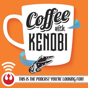 Coffee With Kenobi: Star Wars Discussion, Analysis, and Rhetoric