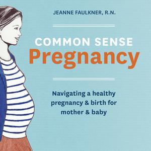 Best Parenting Podcasts (2019): Common Sense Pregnancy, Parenting & Politics