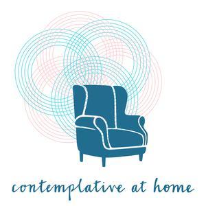 contemplative at home