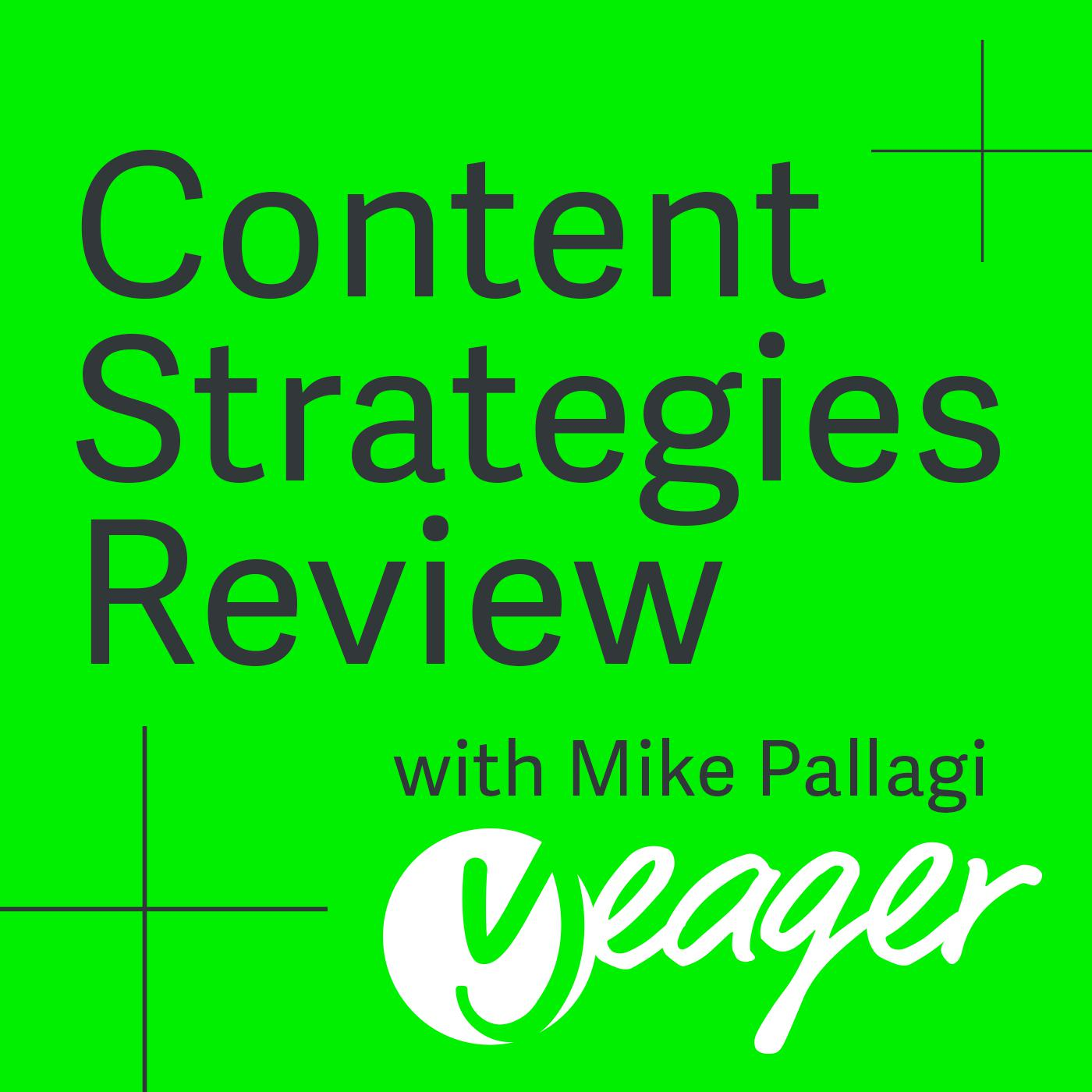 Content Strategies Review with Mike Pallagi (podcast