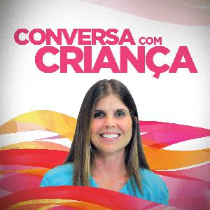 Best How To Podcasts (2019): Conversa com Criança
