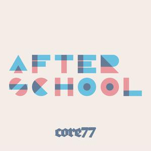 Core77 Presents Afterschool