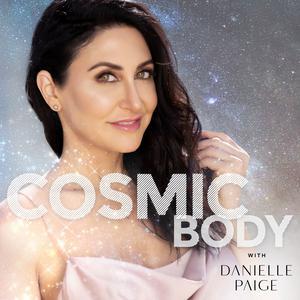 Die besten Bildung-Podcasts (2019): Cosmic Body with Danielle Paige