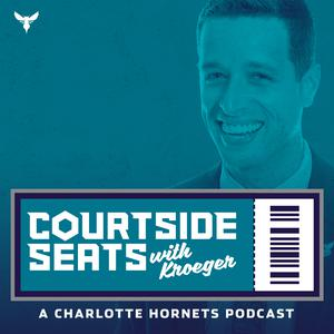 Courtside Seats with Kroeger | A Charlotte Hornets Podcast