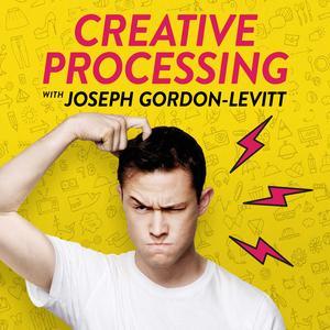 Best Arts Podcasts (2019): Creative Processing with Joseph Gordon-Levitt