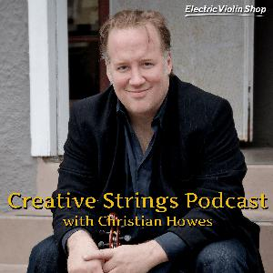"""Creative Strings Podcast with Violinist Christian Howes: Exploring intersections between creativity, music education, string playing, DIY music business, and culture. Creative Strings is a non-profit organization with a mission to support music education through outreach, summer conference, and online"""" curriculum"""