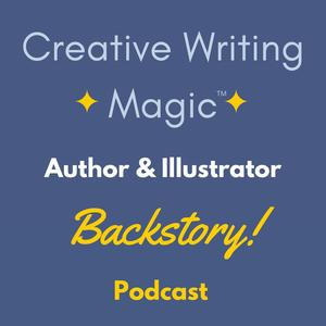 Creative Writing Magic: Author & Illustrator Backstory!