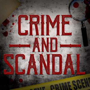 Top 10 podcasts: Crime and Scandal: True Crime Podcast