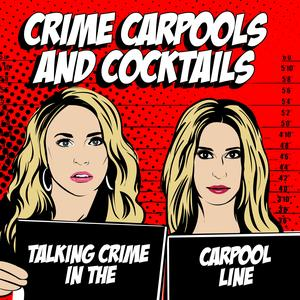 Crime Carpools and Cocktails