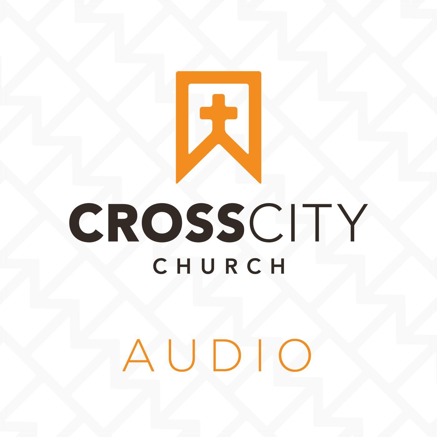 Cross City Sermon Audio (podcast) - Cross City Church