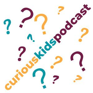 Best Education for Kids Podcasts (2019): Curious Kids Podcast
